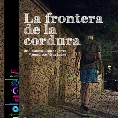 La frontera de la cordura de Alex Lledó y Manu Pérez